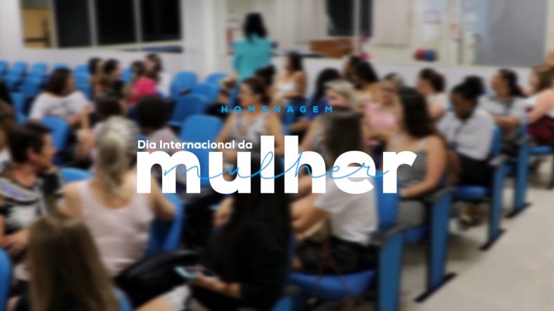 PROAÇO promove evento em comemoração ao Dia Internacional da Mulher.